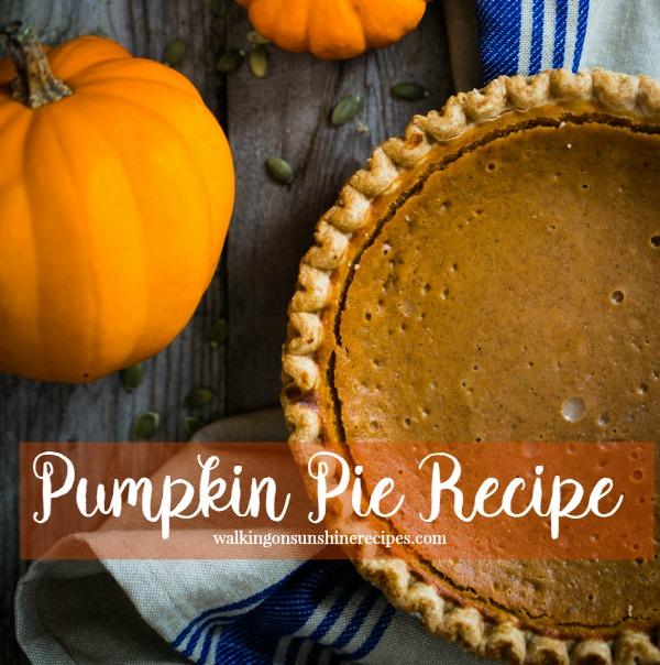Pumpkin Pie Recipe from Walking on Sunshine Recipes