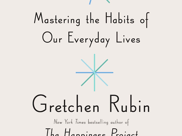 Goal Setting Tip of the Month: Habit Formation According to Gretchen Rubin