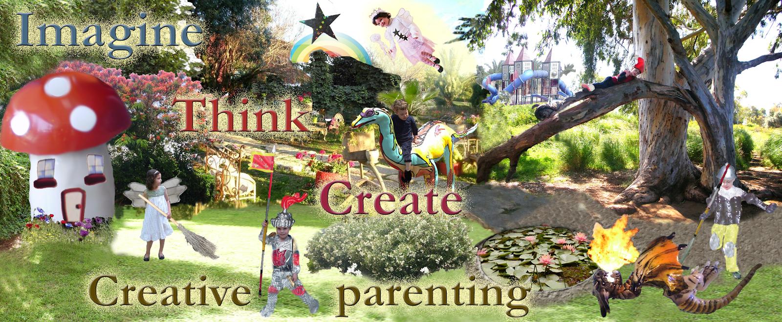 Imagine, Think, Create - Creative Parenting