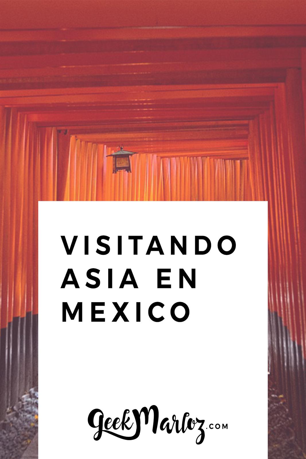 GeekMarloz| Un lector visitando: Asia en México