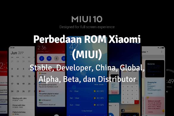 Perbedaan Rom Developer, China, Stable, dan Distributor di MIUI Xiaomi