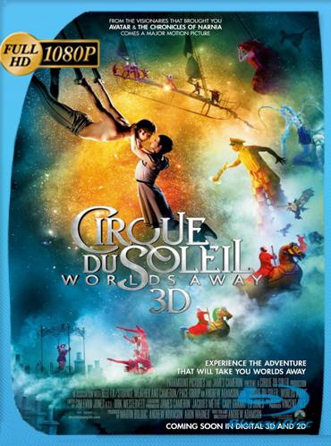 Cirque du Soleil Mundos lejanos (2012) HD [1080p] Latino Dual [GoogleDrive] TeslavoHD