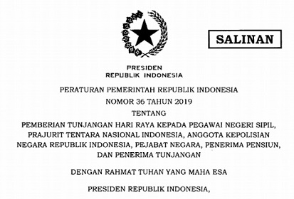 Peraturan Pemerintah / PP Nomor 36 Tahun 2019 Tentang THR PNS, TNI, POLRI, Pejabat Negara, Penerima Pensiun, Dan Penerima Tunjangan Tahun 2019
