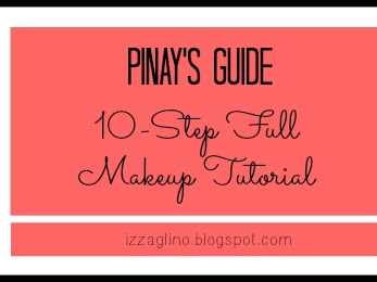 Pinay's Guide: 10-Step Full Makeup Tutorial