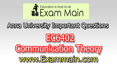 EC6402 COMMUNICATION THEORY | Important  Questions | Question bank | Syllabus | Model and Previous Question papers | Download PDF