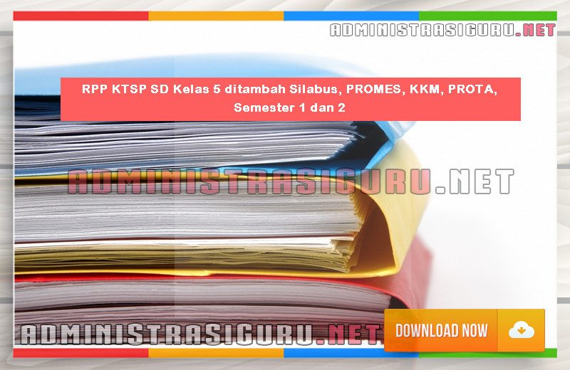 RPP KTSP SD Kelas 5 ditambah Silabus, PROMES, KKM, PROTA, Semester 1 dan 2