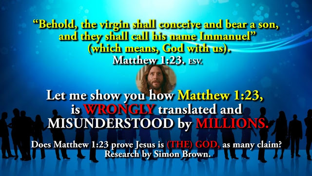 Does Matthew 1:23 prove Jesus is THE GOD, as many claim? Research by Simon Brown.