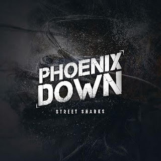 Phoenix Down - Street Sharks (Single) (2016)