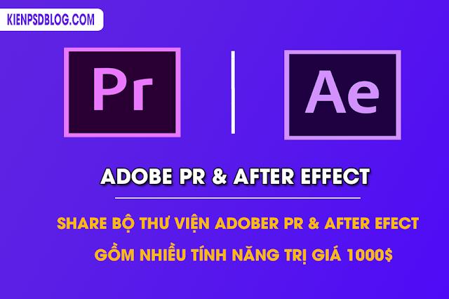 Share Bộ Thư Viện Adober Pr & After Effect Trị Giá 1000$