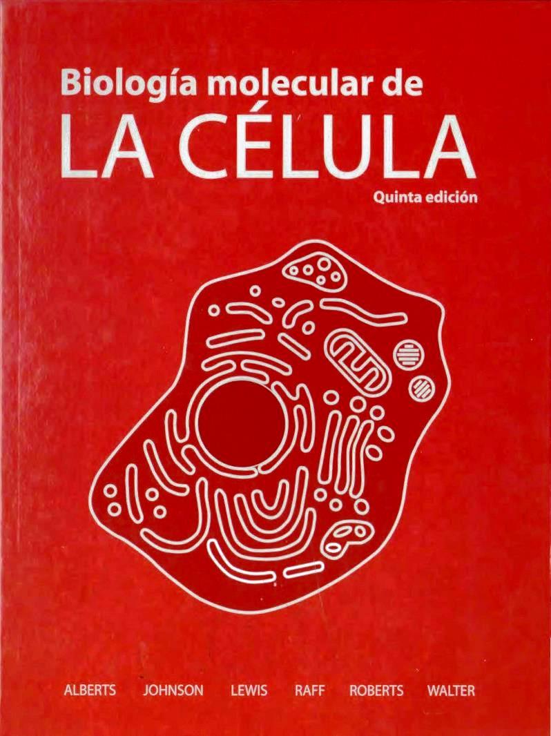 Biología molecular de la célula, 5ta Edición – Bruce Alberts