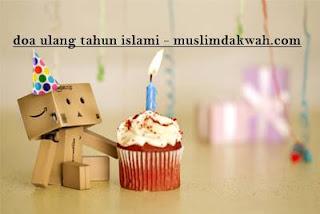 Doa Ulang Tahun Islami Untuk Diri Sendiri,Anak,Sahabat Arab dan  Artinya