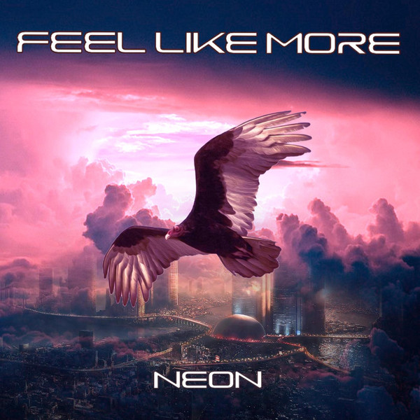 [Album] Feel Like More – Neon (2016.08.23/MP3/RAR)