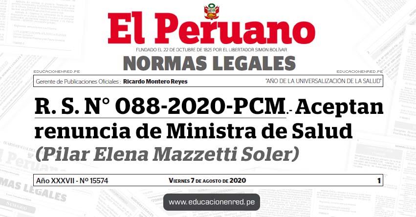 R. S. N° 088-2020-PCM.- Aceptan renuncia de Ministra de Salud (Pilar Elena Mazzetti Soler)