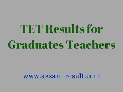 TET Results for Graduates Teachers' under RMSA, Assam