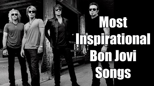 This a list of the Most Inspirational Bon Jovi Songs with lyrics and music review. It intends to motivate you with the most inspirational Bon Jovi songs. Includes music videos and playlist.