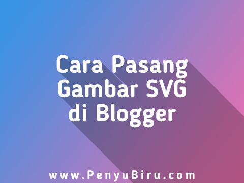 Cara Memasukkan Gambar SVG ke Blog