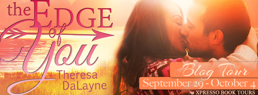 Book Tour Review: The Edge of You by Theresa DaLayne