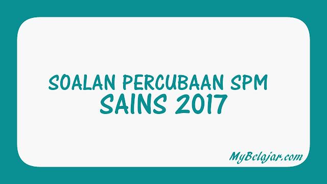 Soalan Percubaan SPM Sains 2017