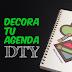 DTY - Haz tu propia agenda + Decora + Tip para hacer tu pizarra acrílica