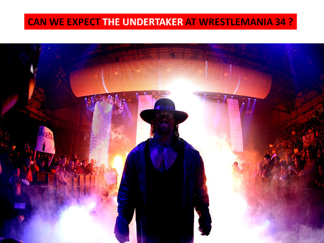 Can We Expect The Undertaker at Wrestlemania 34?