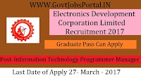 Electronics Development Corporation Limited Recruitment 2017–District Information Technology Programmer Manager