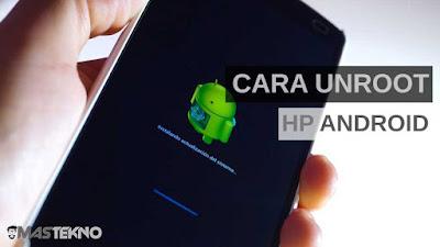 Cara Mengembalikan HP Yang Sudah di Root