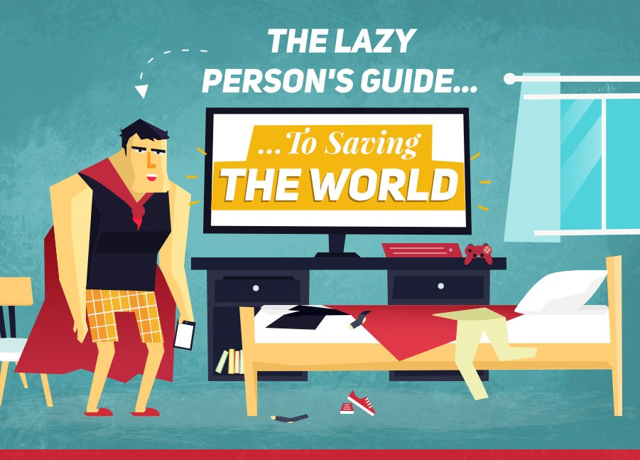 How To Save The World If You Are A Lazy Person Guide