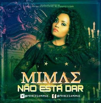 Mimae – Não Está Dar Download MP3 [KIZOMBA/ZOUK].