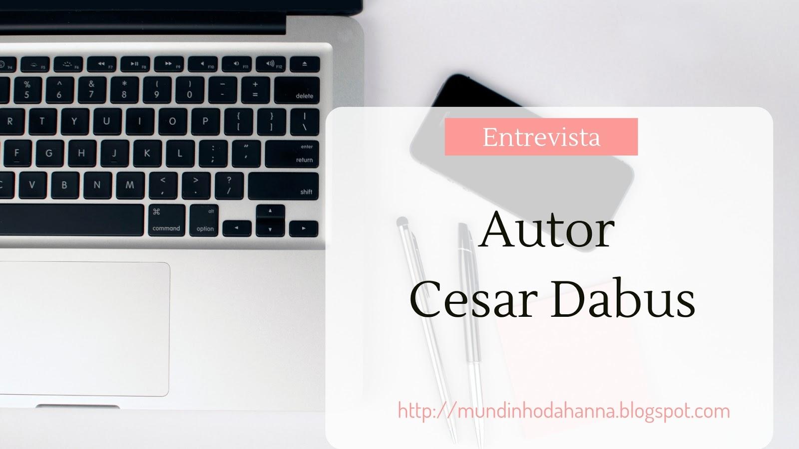 Entrevista com César Dabus