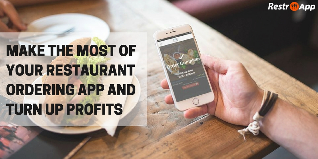 Make the Most of Your Restaurant Ordering App and Turn Up