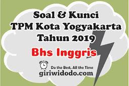 Download Soal dan Kunci TPMBK Kota Yogyakarta 2019 BAHASA INGGRIS
