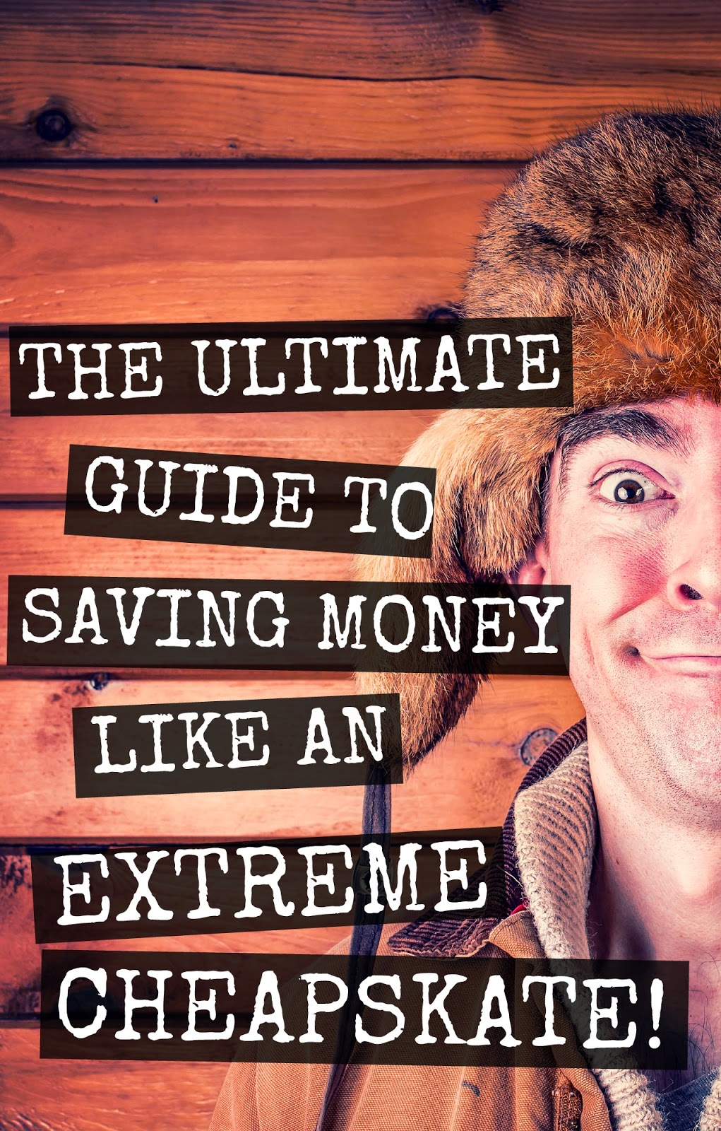 The ultimate guide to saving money like an EXTREME CHEAPSKATE! {frugal living, get out of debt}