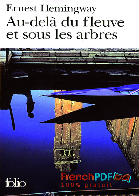 Romance: Au delà du Fleuve et Sous les Arbres de Ernest.Hemingway PDF Gratuit