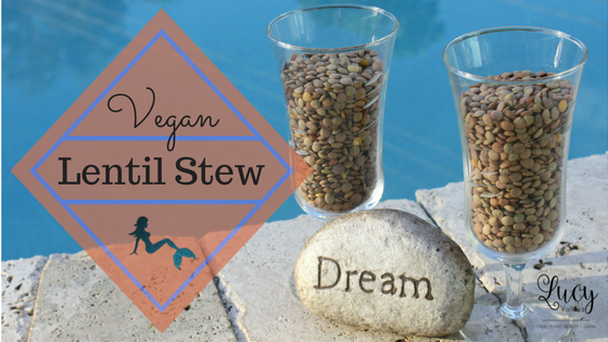 Vegan Lentil Stew Recipe for Prosperity in 2017 blog title