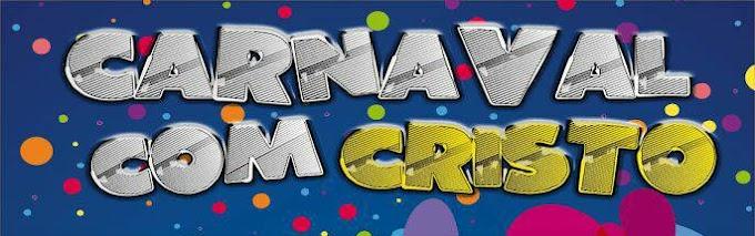 """Em Chapadinha, Vem aí o """"1° Carnaval com Cristo"""", Dia 04 de fevereiro."""