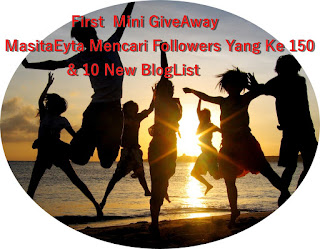 First Mini GiveAway MasitaEyta Mencari Followers Yang ke 150 & 10 New Bloglist, syarat penyertaan
