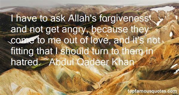 I have to ask Allah's forgiveness and not get angry