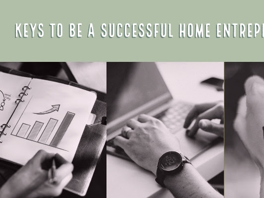 3 Keys to be A Successful Home Entrepreneur
