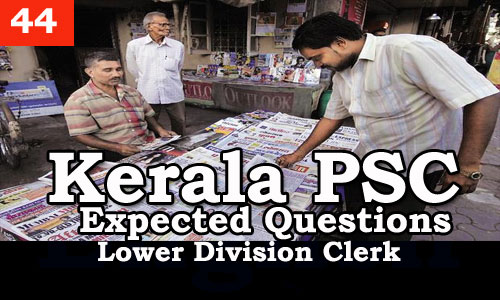 Kerala PSC - Expected/Model Questions for LD Clerk - 44