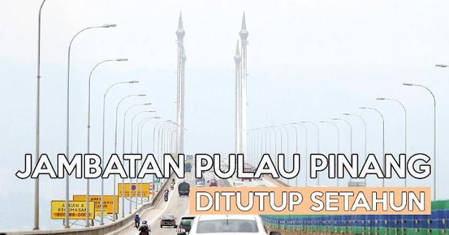 Jambatan Pulau Pinang Ditutup 2017