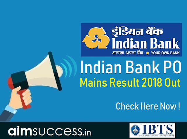 Indian Bank PO Mains Result 2018 Out Check Result Here
