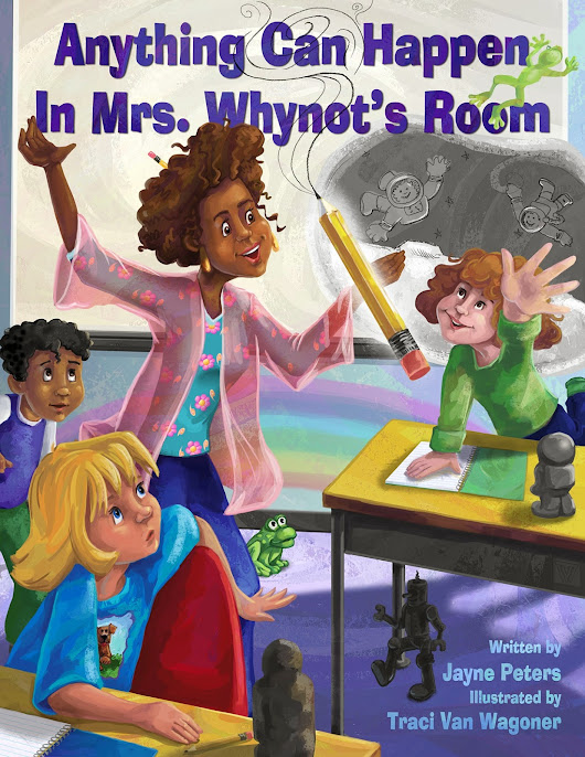 "Bringing Imagination to Life with ""Anything Can Happen In Mrs. Whynot's Room"" ( +GIVEAWAY)"