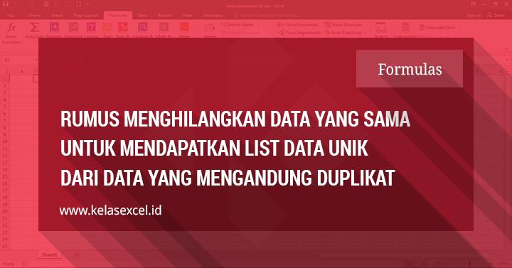 Rumus Excel Untuk Menghilangkan Data Yang Sama dan Mengambil Data Unik