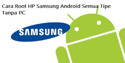 Cara Root HP Samsung Tanpa PC
