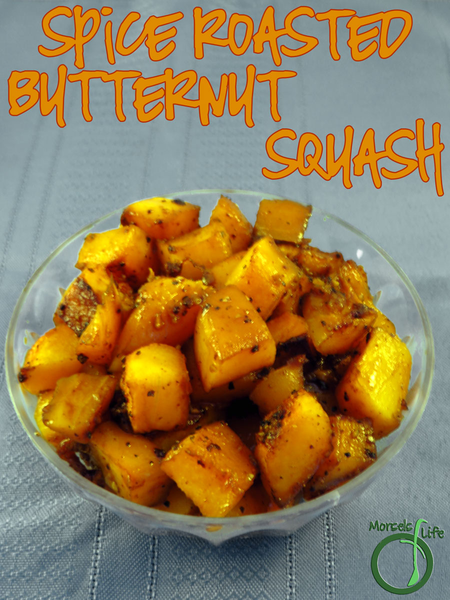 Morsels of Life - Spice Roasted Butternut Squash - You can't go wrong with this simple and flavorful roasted spiced butternut squash - brown sugar, pepper, and garlic make for one sweetly spicy delight.