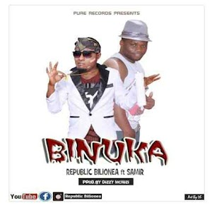 Download Mp3  | Republic Bilionea ft Samir - Binuka