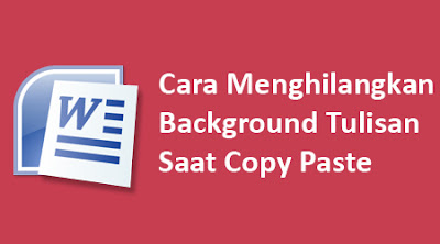 Cara Menghilangkan Warna Background Tulisan Saat Copy-Paste