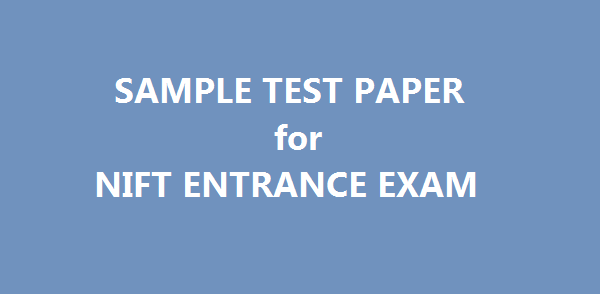 Sample Question Papers for NIFT Entrance Exam (pdf download)