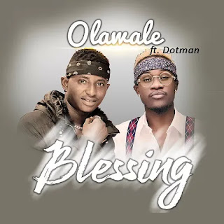 Olawale - Blessing (feat. Dotman)