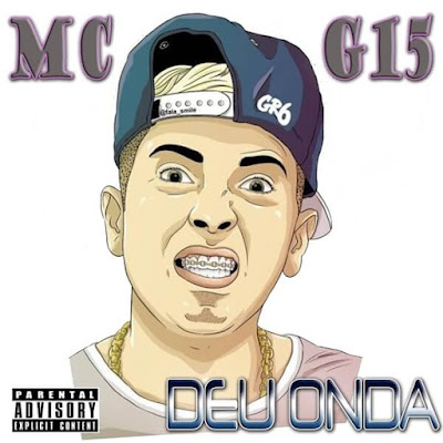 MC G15 - Deu Onda (sem censura) (2015)